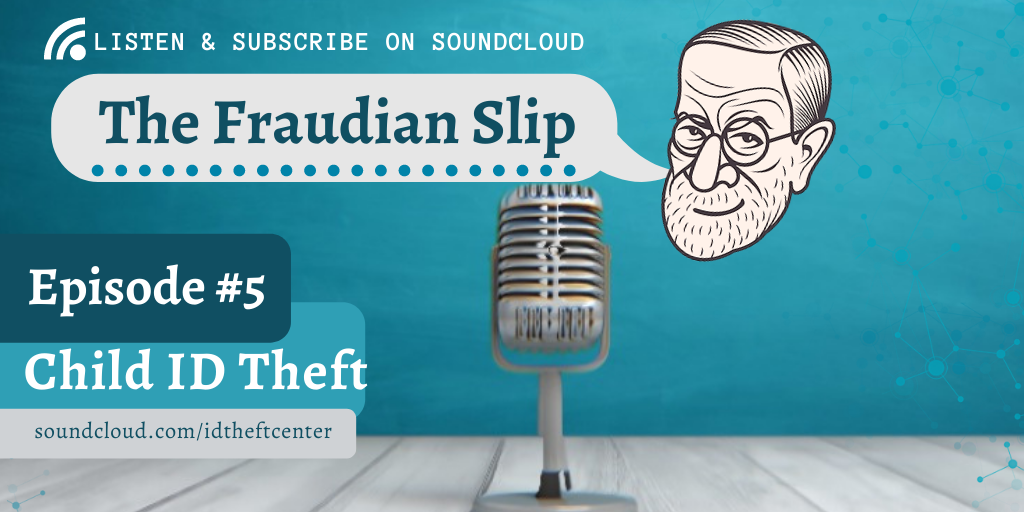 Fraudian-Slip-Podcast_Eps-5 Identity Theft Resource Center® Supports Cybersecurity Awareness Month to Promote Online Safety and Privacy