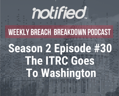 Weekly Breach Breakdown Podcast The ITRC Goes to Washington